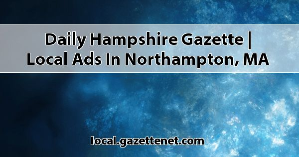 Daily Hampshire Gazette | Local ads in Northampton, MA